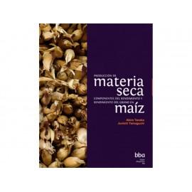 Producción de Materia Seca Componentes Del Rendimiento y Rendimiento Del Grano de Maíz - Envío Gratuito