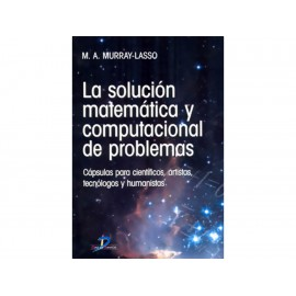 La Solución Matemática y Computacional de Problemas - Envío Gratuito