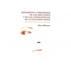 Tratamiento Comunitario de las Adicciones y de las Consecuencias de la Exclusión Grave - Envío Gratuito