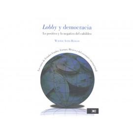 Lobby y Democracia lo Positivo y lo Negativo del Cabildeo - Envío Gratuito